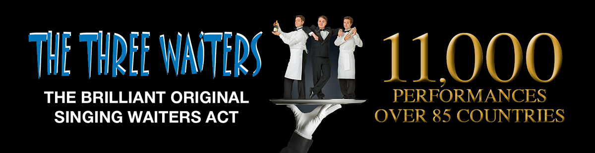 "Image showing three waiters performing. Text: ""The three waiters, the brilliant original singing waiters act. 11,000 performances in over 85 countries"""